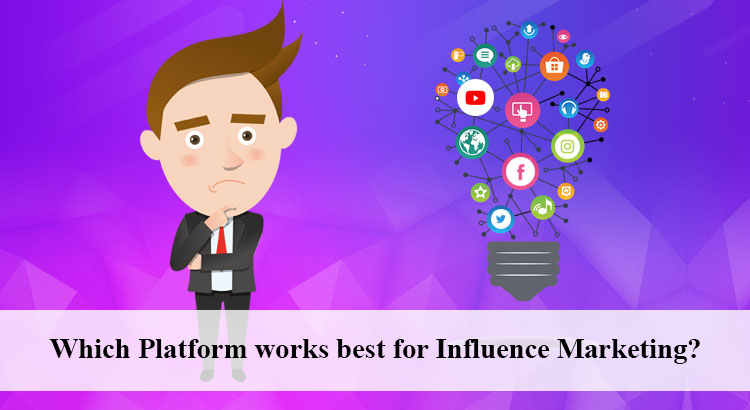 best Platform works for Influence Marketing