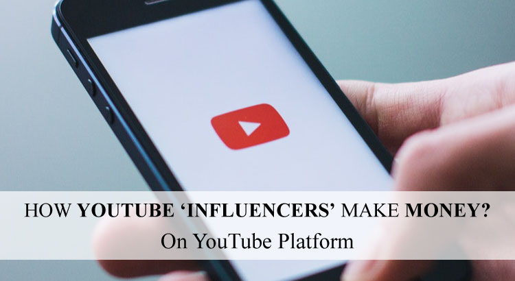how you tube influencers make money on youtube