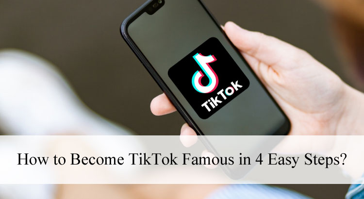 How to become TikTok famous ?