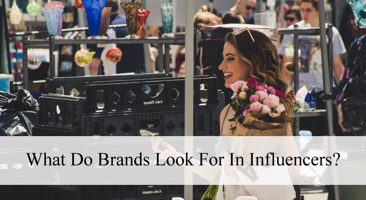 What do Brands look for in Influencers?
